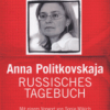Anna Politkovskaja: Russisches Tagebuch