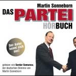 Martin Sonneborn: Das Partei-Hörbuch