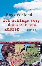 Rayk Wieland: Ich schlage vor, dass wir uns küssen