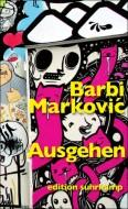 Barbi Markovic: Ausgehen