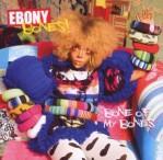 Ebony Bones: Bone Of My Bones