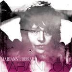 Marianne Dissard: L'abandon