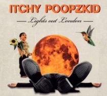 Itchy Poopzkid: Lights Out London