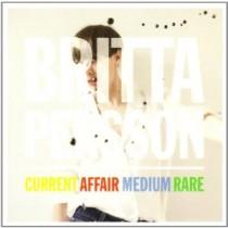 Britta Persson: Current Affair Medium Rare