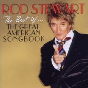 Rod Stewart... The Best of The Great American Songbook