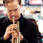 Frederik Köster Quartett: Momentaufnahme