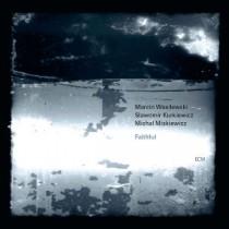 Marcin Wasilewski Trio: Faithful