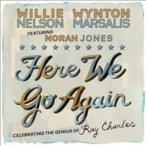 Willie Nelson & Wynton Marsalis feat. Norah Jones: Here We Go Again