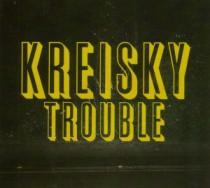 Kreisky: Trouble