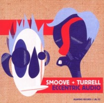 Smoove + Turrell: Eccentric Audio