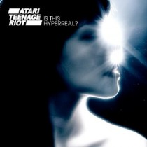 Atari Teenage Riot: Is This Hyperreal?