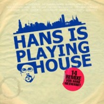 Hans Is Playing House