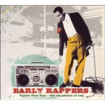 Various: Early Rappers – Hipper than Hop