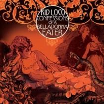 Kid Loco: Confessions Of A Belladonna Eater