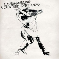 Laura Marling: A Creature I Don´t Know