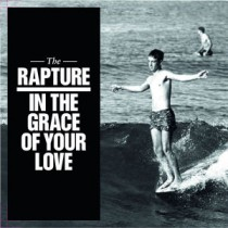 The Rapture: In The Grace Of Your Love