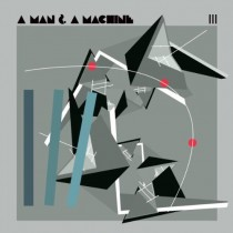 Various: A Man And A Machine III