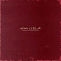 Lanterns On The Lake: Gracious Tide, Take Me Home
