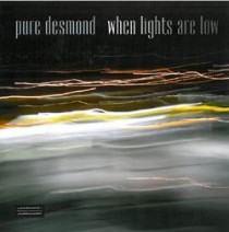 Pure Desmond: When Lights Are Low