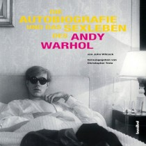 John Wilcock: Die Autobiografie und das Sexleben von Andy Warhol 