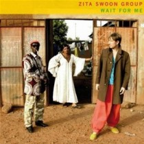 Zita Swoon Group: Wait For Me