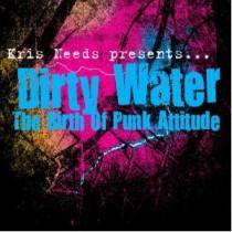 Kris Needs presents: Dirty Water