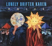 Lonely Drifter Karen: Poles
