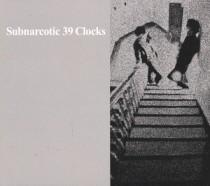 Subnarcotic: 39 Clocks