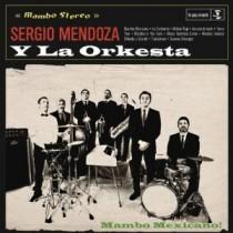 Sergio Mendoza y La Orkesta: Mambo Mexicano