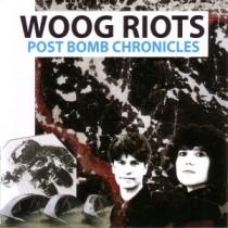 Woog Riots: Post Bomb Chronicles