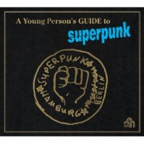 Superpunk: A Young Person's Guide To Superpunk