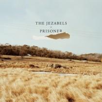 The Jezabels: Prisoners