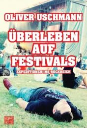 Oliver Uschmann: Überleben auf Festivals