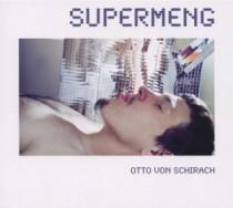 Otto von Schirach: Supermeng
