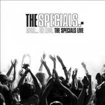 More Or Less. The Specials Live
