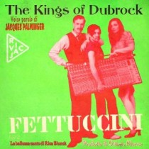The Kings of Dubrock: Fettuccini