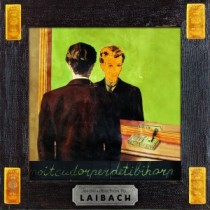 Laibach: Reproduction Prohibited – An Introduction To Laibach