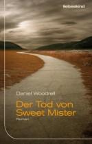 Daniel Woodrell_Der Tod von Sweet Mister