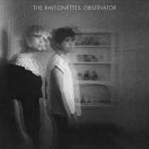 The Raveonettes: Observator