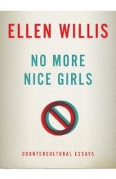 Ellen Willis: No More Nice Girls
