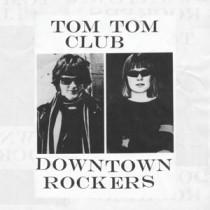 Tom-Tom-Club-Downtown-Rockers-EP