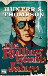 Die Rolling-Stone-Jahre von Hunter S Thompson