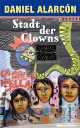 Daniel Alarcon _ Stadt der Clowns