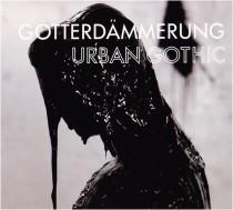 Goetterdaemmerung_ Urban Gothic