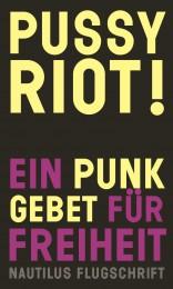 Pussy Riot_ Ein Punkgebet fuer Freiheit