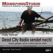Volly Tanner_ Dead City Radio sendet noch
