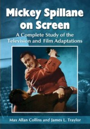 mickey-spillane-on-screen-a-complete-study-of-the-television-and-film-adaptations