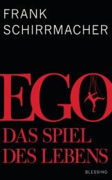 Ego von Frank Schirrmacher