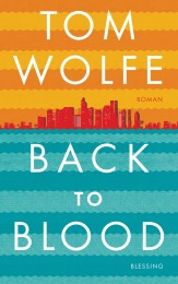 Back to Blood von Tom Wolfe