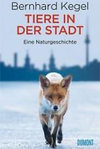 Bernhard Kegel_ Tiere in der Stadt